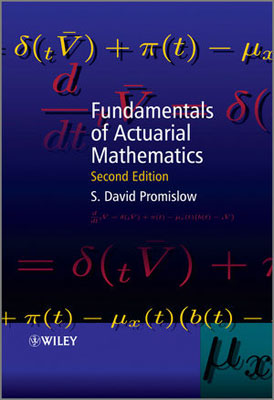 Fundamentals of Actuarial Mathematics, Second Edition